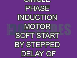 SINGLE PHASE INDUCTION MOTOR SOFT START BY STEPPED DELAY OF
