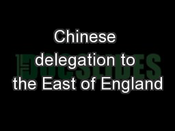 Chinese delegation to the East of England PowerPoint PPT Presentation