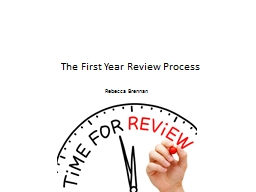 The First Year Review Process