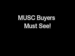 MUSC Buyers Must See!
