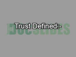 Trust Defined:- PowerPoint PPT Presentation