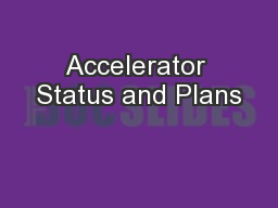 Accelerator Status and Plans