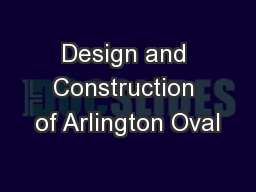 Design and Construction of Arlington Oval