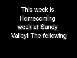 This week is Homecoming week at Sandy Valley! The following PowerPoint PPT Presentation