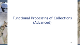 Functional Processing of Collections (Advanced)