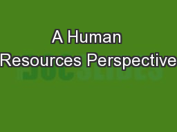 A Human Resources Perspective PowerPoint PPT Presentation