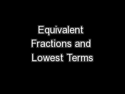 Equivalent Fractions and Lowest Terms