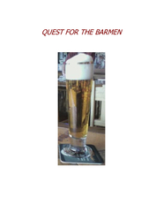 QUEST FOR THE BARMEN  As I was leaving home in Gold Ca