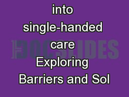 Research into single-handed care Exploring Barriers and Sol