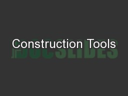 Construction Tools PowerPoint PPT Presentation