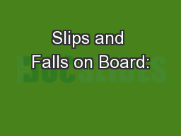Slips and Falls on Board: