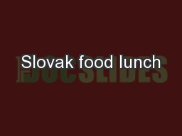 Slovak food lunch PowerPoint PPT Presentation