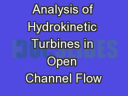 Analysis of Hydrokinetic Turbines in Open Channel Flow