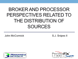 broker and processor perspectives related to the distributi
