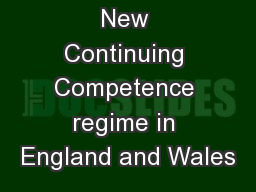 New Continuing Competence regime in England and Wales