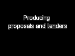 Producing proposals and tenders