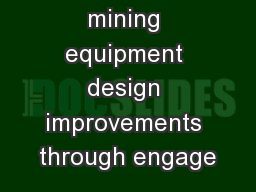 Driving mining equipment design improvements through engage