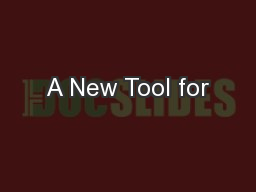 A New Tool for PowerPoint PPT Presentation