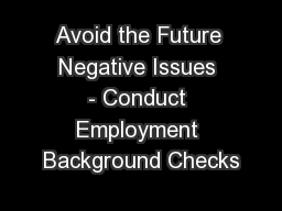 Avoid the Future Negative Issues - Conduct Employment Background Checks