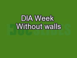 DIA Week Without walls PowerPoint PPT Presentation