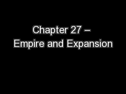 Chapter 27 – Empire and Expansion PowerPoint PPT Presentation