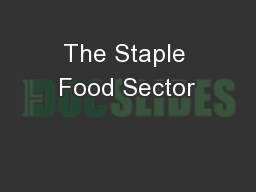 The Staple Food Sector PowerPoint PPT Presentation