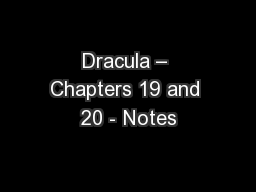 Dracula – Chapters 19 and 20 - Notes