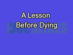 A Lesson Before Dying PowerPoint PPT Presentation