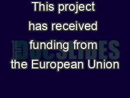 This project has received funding from the European Union