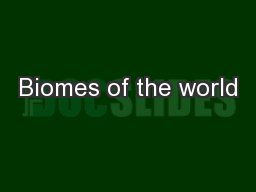 Biomes of the world PowerPoint PPT Presentation