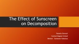 The Effect of Sunscreen on Decomposition