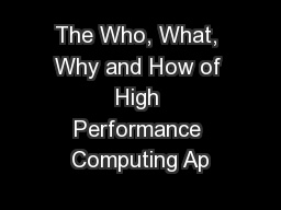 The Who, What, Why and How of High Performance Computing Ap