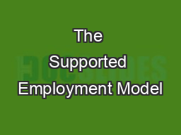 The Supported Employment Model PowerPoint PPT Presentation
