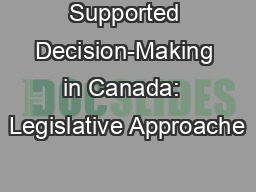 Supported Decision-Making in Canada:  Legislative Approache PowerPoint PPT Presentation