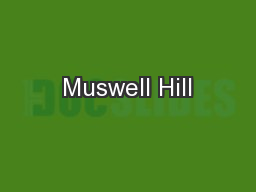 Muswell Hill PowerPoint PPT Presentation