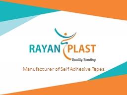 Manufacturer of Self Adhesive Tapes.