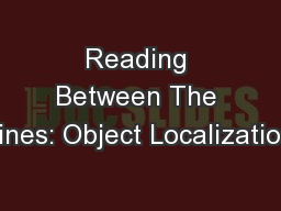 Reading Between The Lines: Object Localization PowerPoint PPT Presentation