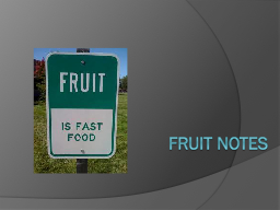 Fruit notes PowerPoint PPT Presentation