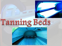 Tanning Beds PowerPoint PPT Presentation