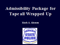 Admissibility Package for Tape all Wrapped Up