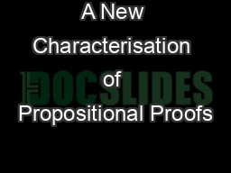 A New Characterisation of Propositional Proofs PowerPoint PPT Presentation