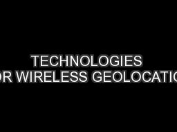 TECHNOLOGIES FOR WIRELESS GEOLOCATION