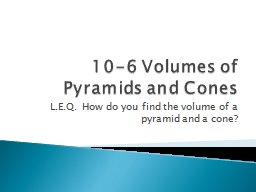 10-6 Volumes of Pyramids and Cones