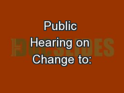 Public Hearing on Change to:
