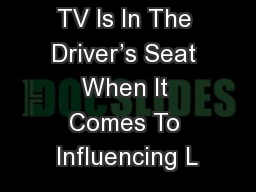 TV Is In The Driver's Seat When It Comes To Influencing L