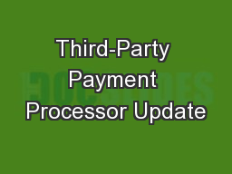 Third-Party Payment Processor Update PowerPoint PPT Presentation