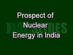 Prospect of Nuclear Energy in India