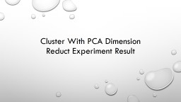 Cluster With PCA Dimension