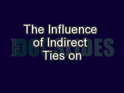 The Influence of Indirect Ties on