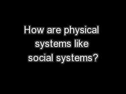 How are physical systems like social systems? PowerPoint PPT Presentation